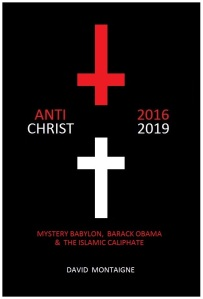Antichrist 2016-2019: Mystery Babylon, Barack Obama & the Islamic Caliphate