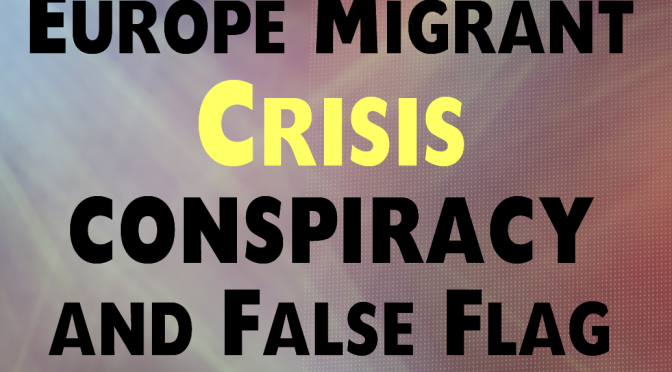 europe-migrant-crisis-conspiracy-and-false-flag