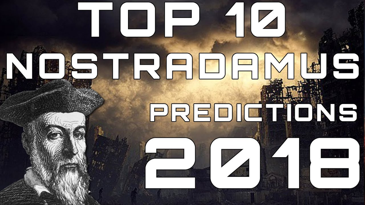 Nostradamus Predictions for 2018 | END TIMES PROPHECY