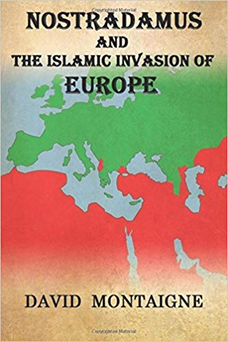 Nostradamus and the Islamic Invasion of Europe